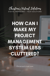 Asana 101: Declutter Your Project Management System