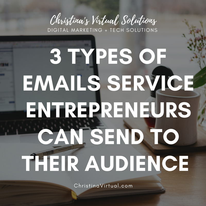 3 Emails Service Entrepreneurs Can Send to Their Subscribers | ChristinaVirtual.com